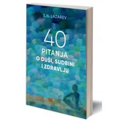 S.N. Lazarev: 40 pitanja o duši, sudbini i zdravlju - e-knjiga