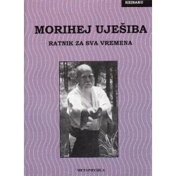 Morihej Uješiba - ratnik za sva vremena