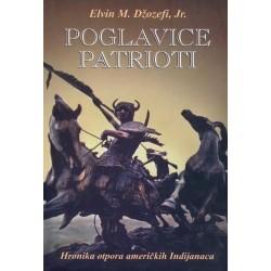 Poglavice patrioti - hronika otpora američkih Indijanaca