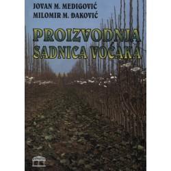 Proizvodnja sadnica voćaka - Jovan M. Medigović, Milomir M. Аaković
