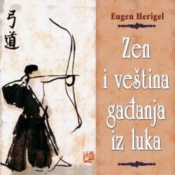 ZEN I VEŠTINA GAĐANJA IZ LUKA - Eugen Herigel