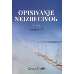 Opisivanje neizrecivog - Zoran Denić