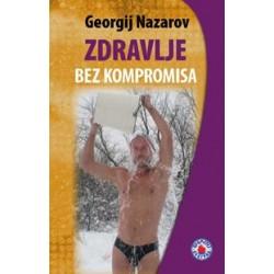 Georgij Nazarov: Zdravlje bez kompromisa